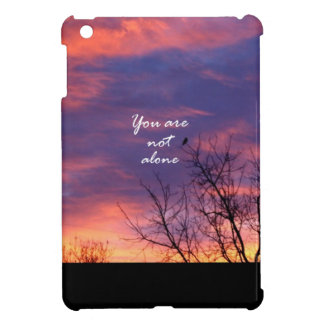 You Are Not Alone Case For The iPad Mini