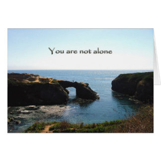 You Are Not Alone Encouragement Card