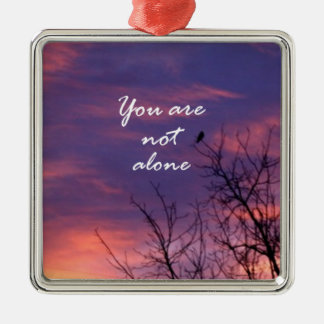 You Are Not Alone Square Metal Christmas Ornament