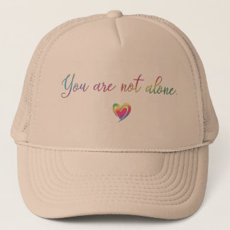 You Are Not Alone Trucker Hat