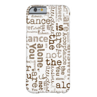You Are Not Alone word collage Barely There iPhone 6 Case