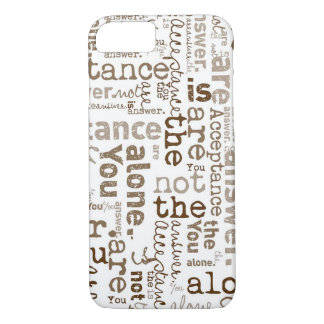 You Are Not Alone word collage iPhone 7 Case