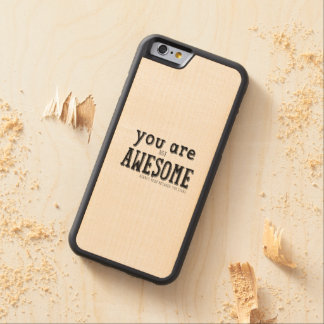 You are not Awesome Funny Wordart Carved® Maple iPhone 6 Bumper