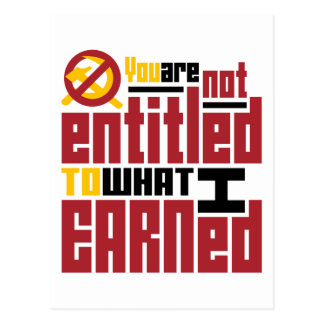 You Are Not Entitled to What I Earned Postcard