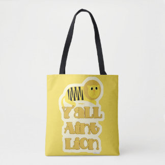 You are not Lion Saying Tote Bag
