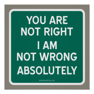 Open Mind Posters   Zazzle I Am Right You Are Wrong