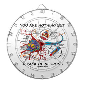 You Are Nothing But A Pack Of Neurons Dart Boards