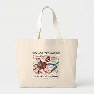 You Are Nothing But A Pack Of Neurons (Synapse) Large Tote Bag