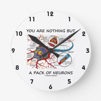 You Are Nothing But A Pack Of Neurons (Synapse) Round Clock