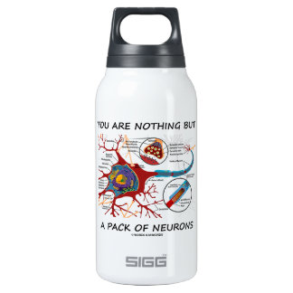You Are Nothing But A Pack Of Neurons (Synapse) Thermos Bottle