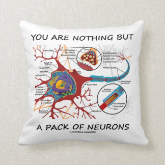 You Are Nothing But A Pack Of Neurons (Synapse) Throw Pillow