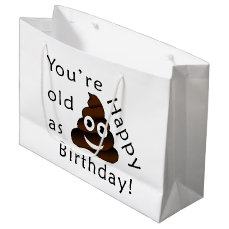 You are old as...Happy Birthday | funny poop emoji Large Gift Bag