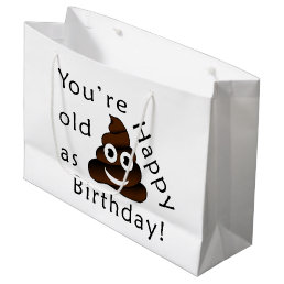 You are old as...Happy Birthday   funny poop emoji Large Gift Bag