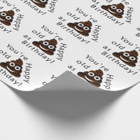 You are old as...Happy Birthday | funny poop emoji Wrapping Paper