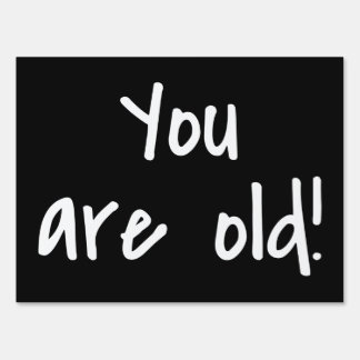 You are Old Black Birthday Prank Lawn Sign