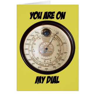You Are On My Dial -  Greeting Card
