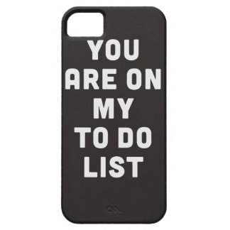 You are on my to do list iPhone SE/5/5s case