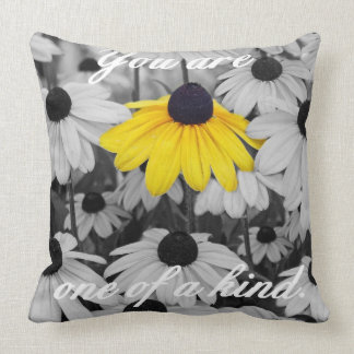 You are one of a kind. pillow