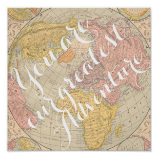 You are our greatest adventure nursery baby room poster