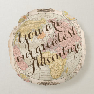 You are our greatest adventure nursery baby room round pillow