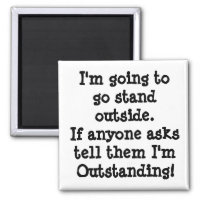 You Are Outstanding Magnet