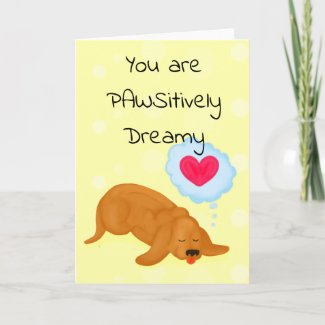You are PAWSitively Dreamy Card