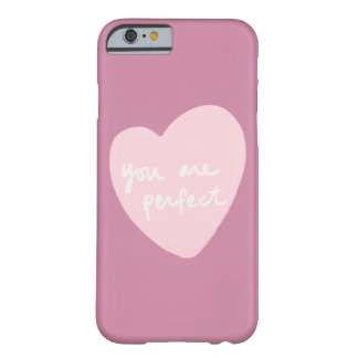 You Are Perfect Customizable Cashmere Rose Pink Barely There iPhone 6 Case