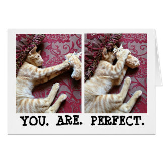 YOU. ARE. PERFECT GREETING CARD
