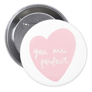 You Are Perfect Pink Watercolor Heart Uplifting Button