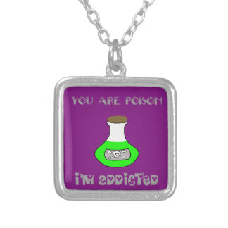 You are Poison, I'm addicted Silver Plated Necklace