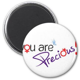 YOU ARE PRECIOUS! 2 INCH ROUND MAGNET