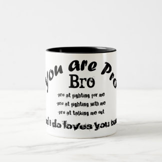 you are pro bro black tea cup Two-Tone coffee mug