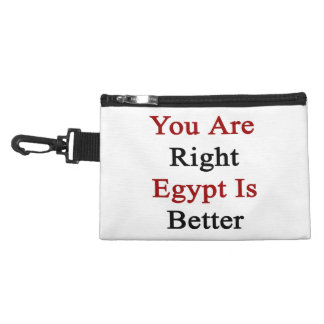 You Are Right Egypt Is Better Accessory Bag