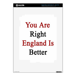 You Are Right England Is Better iPad 3 Decals