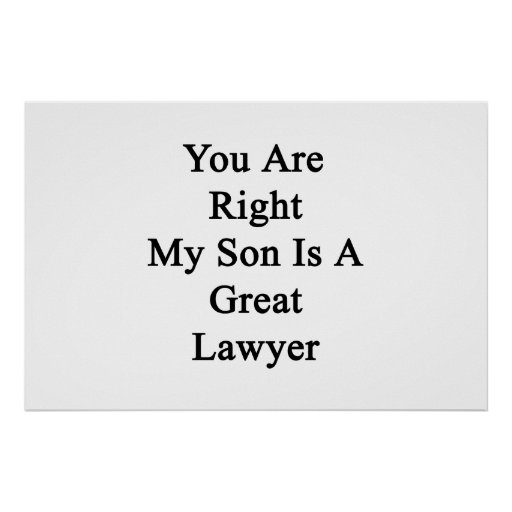 You Are Right My Son Is A Great Lawyer Poster