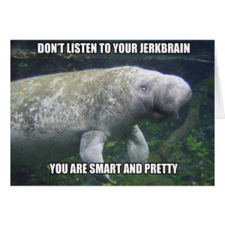 """""""You are Smart & Pretty"""" Calming Manatee Card"""