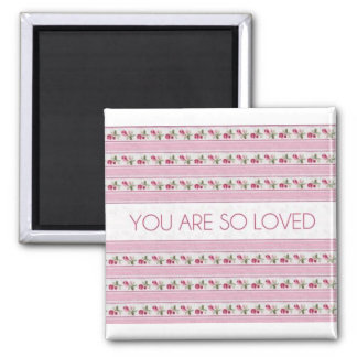You Are So Loved 2 Inch Square Magnet