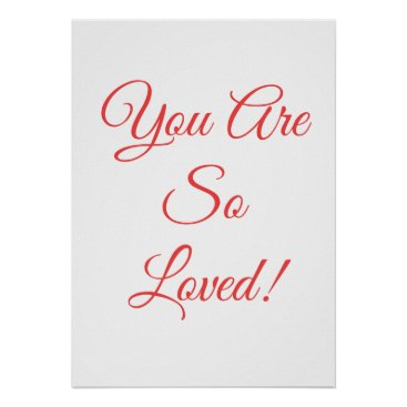 Art Themed You are so loved, minimalist poster
