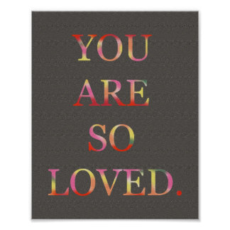 You are so loved Poster Typographical Love Poster