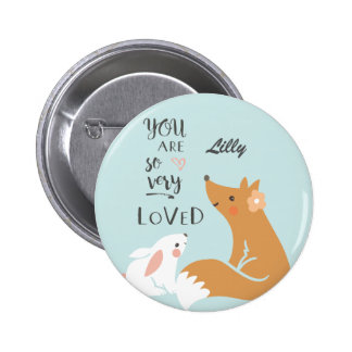 You Are So Very Loved Badge Pinback Button