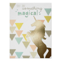 You Are Something Magical Gold Unicorn Poster
