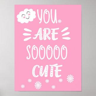 You are Sooo Cute Baby Nursery Wall Art Poster