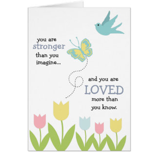 You are stronger and loved more than you know card