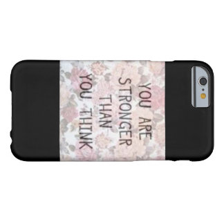 You are stronger than you think barely there iPhone 6 case