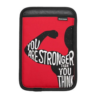 You Are Stronger Than You Think iPad Mini Sleeve