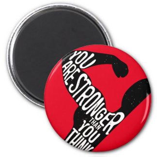 You Are Stronger Than You Think Magnet