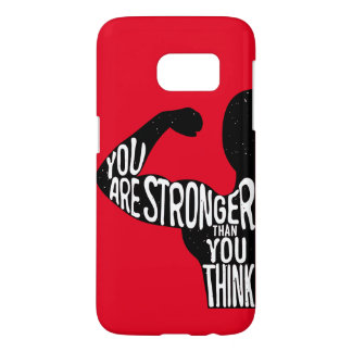 You Are Stronger Than You Think Samsung Galaxy S7 Case