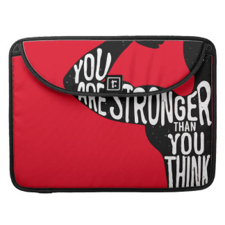 You Are Stronger Than You Think Sleeve For MacBook Pro