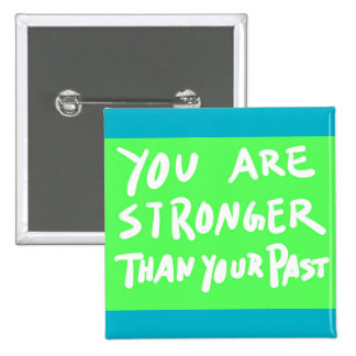 YOU ARE STRONGER THAN YOUR PAST MOTIVATIONAL QUOTE 2 INCH SQUARE BUTTON
