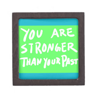 YOU ARE STRONGER THAN YOUR PAST MOTIVATIONAL QUOTE PREMIUM KEEPSAKE BOX